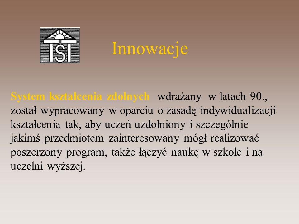 Innowacje System kształcenia zdolnych wdrażany w latach 90.,