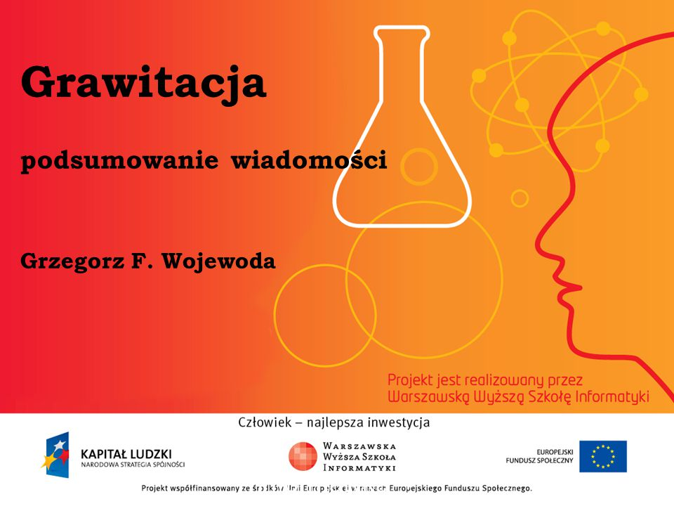 Grawitacja podsumowanie wiadomości Grzegorz F. Wojewoda