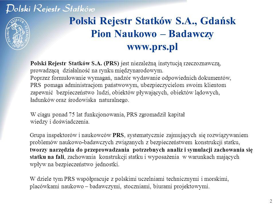 Polski Rejestr Statków S.A., Gdańsk Pion Naukowo – Badawczy www.prs.pl