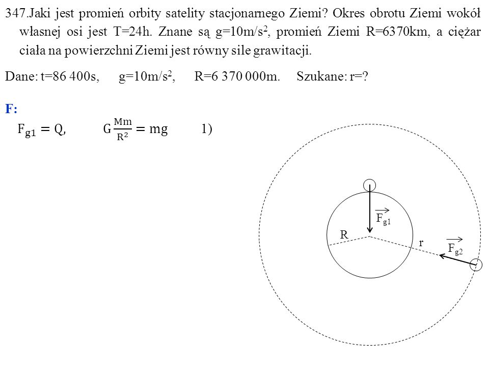 Dane: t=86 400s, g=10m/s2, R=6 370 000m. Szukane: r= F: