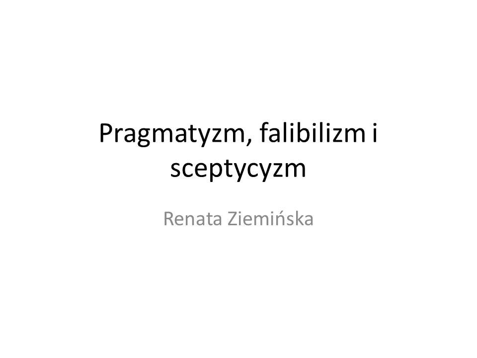 Pragmatyzm, falibilizm i sceptycyzm