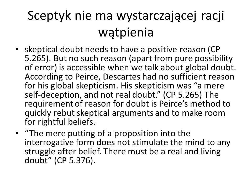 Sceptyk nie ma wystarczającej racji wątpienia