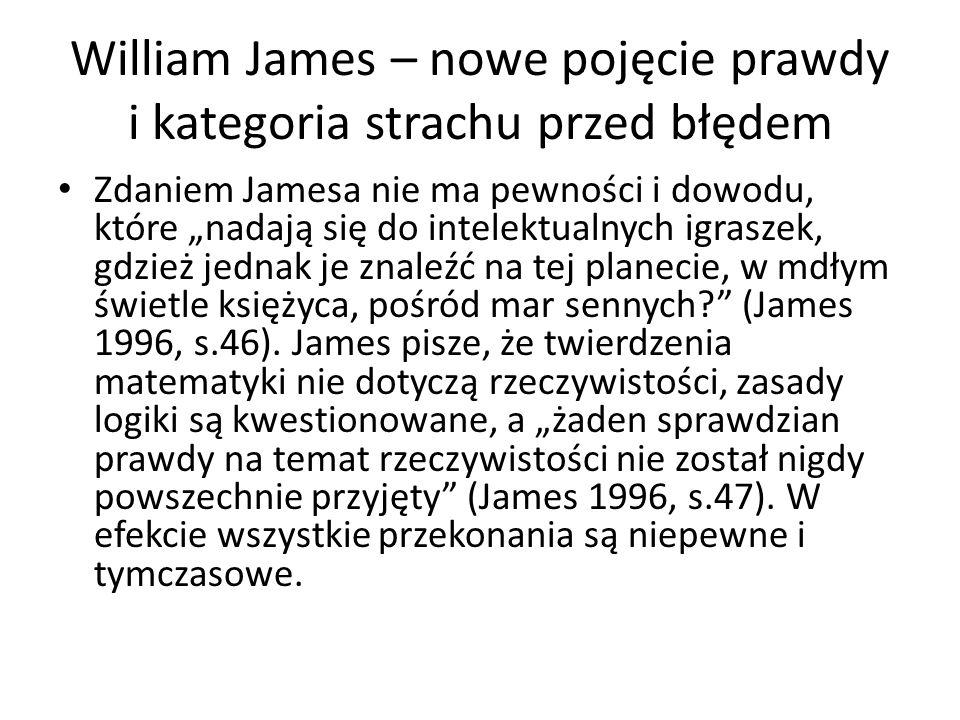 William James – nowe pojęcie prawdy i kategoria strachu przed błędem