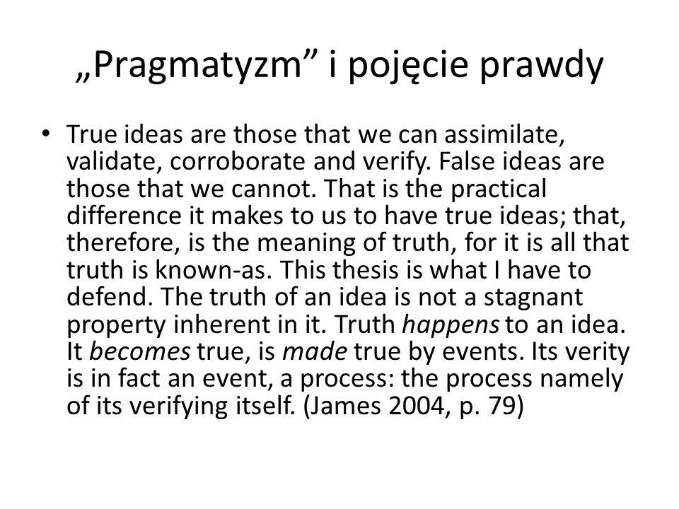 """""""Pragmatyzm i pojęcie prawdy"""