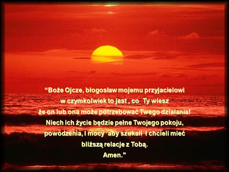 Boże Ojcze, błogosław mojemu przyjacielowi