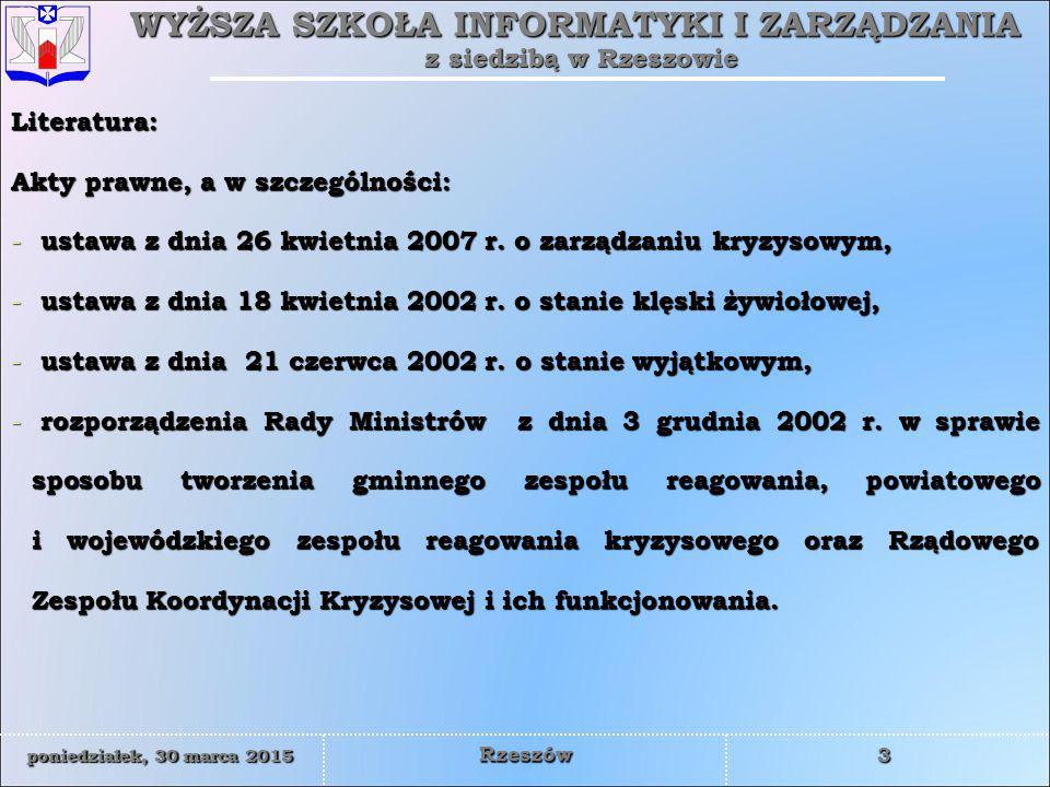 Literatura: Akty prawne, a w szczególności: ustawa z dnia 26 kwietnia 2007 r. o zarządzaniu kryzysowym,
