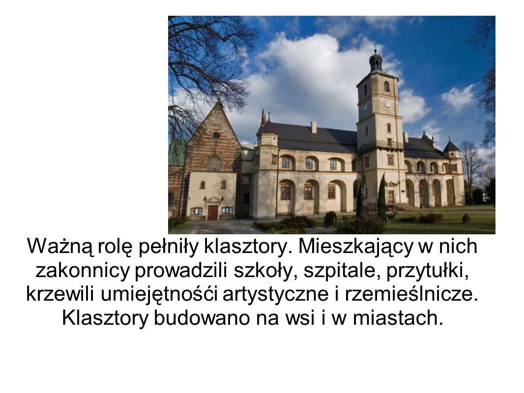 Ważną rolę pełniły klasztory
