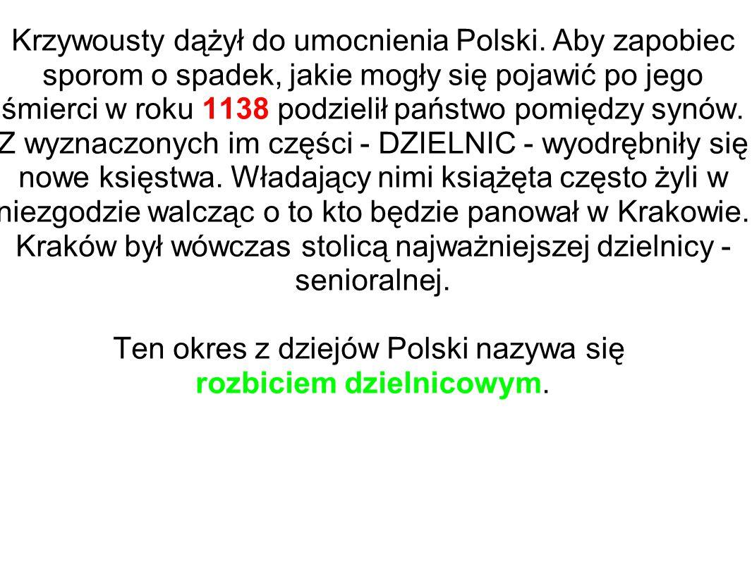 Krzywousty dążył do umocnienia Polski