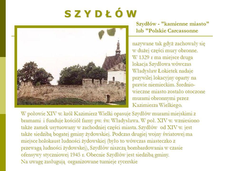 S Z Y D Ł Ó W Szydłów - kamienne miasto lub Polskie Carcassonne