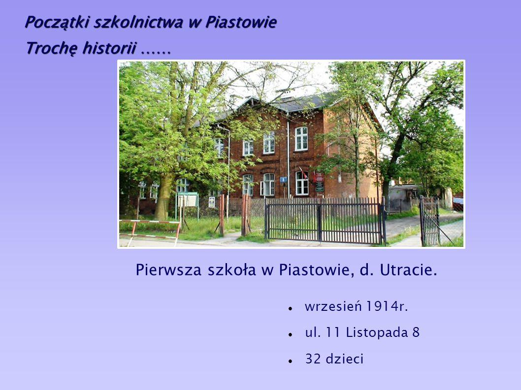 Pierwsza szkoła w Piastowie, d. Utracie.
