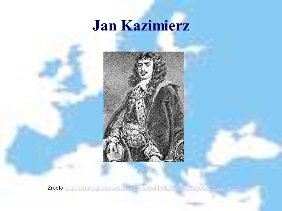 Jan Kazimierz Źródło: http://homepage.interaccess.com/~netpol/POLISH/historia/poczet1.html#Kazimierz.