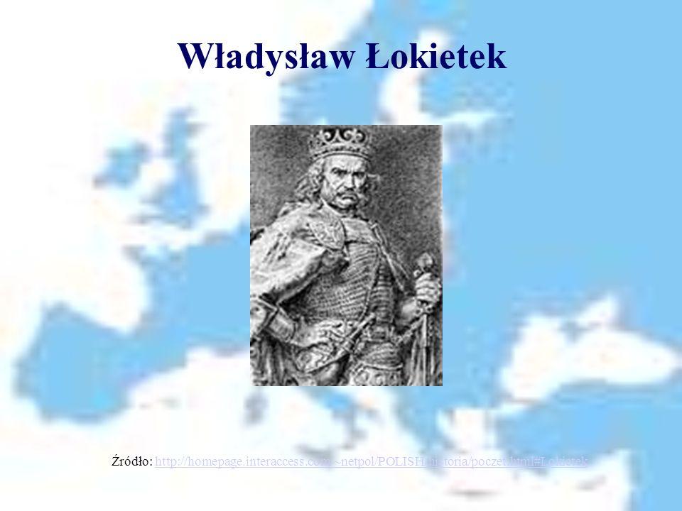 Władysław Łokietek Źródło: http://homepage.interaccess.com/~netpol/POLISH/historia/poczet.html#Lokietek.