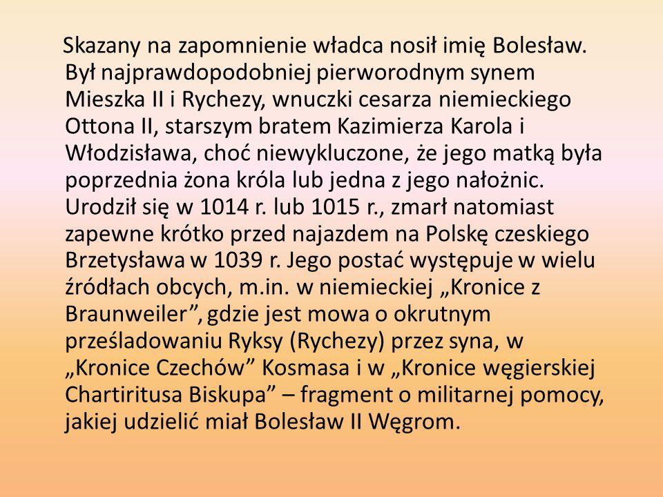 Skazany na zapomnienie władca nosił imię Bolesław