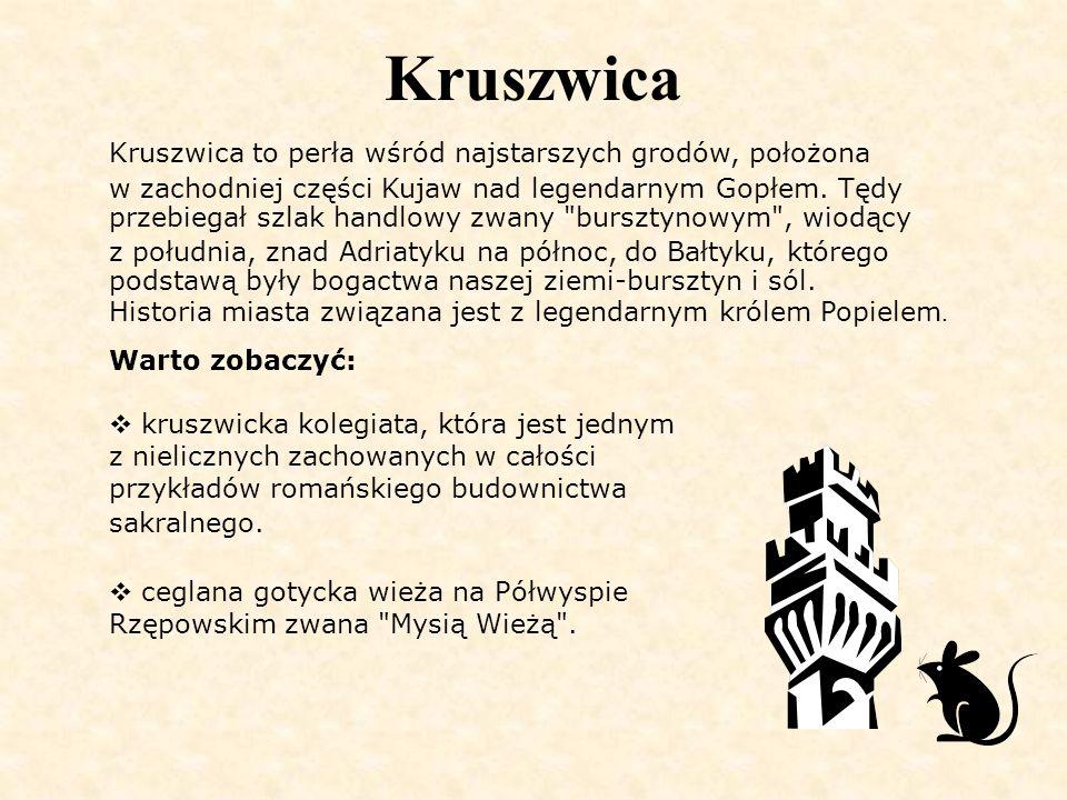 Kruszwica Kruszwica to perła wśród najstarszych grodów, położona