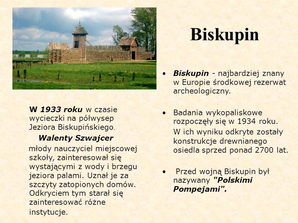 Biskupin Biskupin - najbardziej znany w Europie środkowej rezerwat archeologiczny. Badania wykopaliskowe rozpoczęły się w 1934 roku.