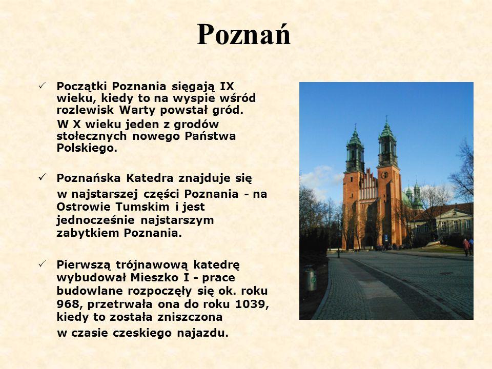 Poznań Początki Poznania sięgają IX wieku, kiedy to na wyspie wśród rozlewisk Warty powstał gród.