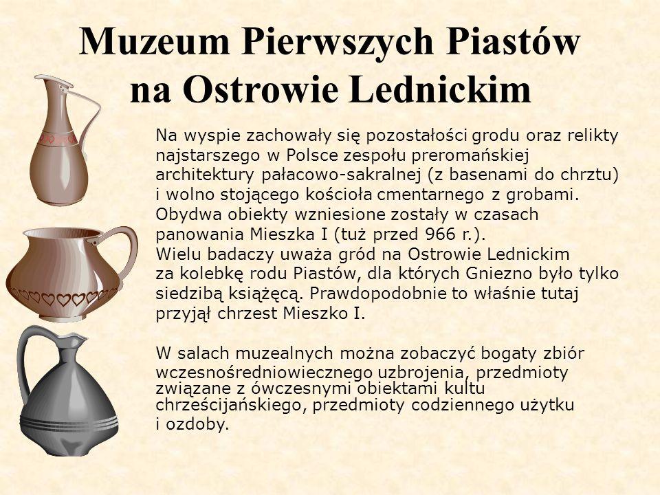 Muzeum Pierwszych Piastów na Ostrowie Lednickim