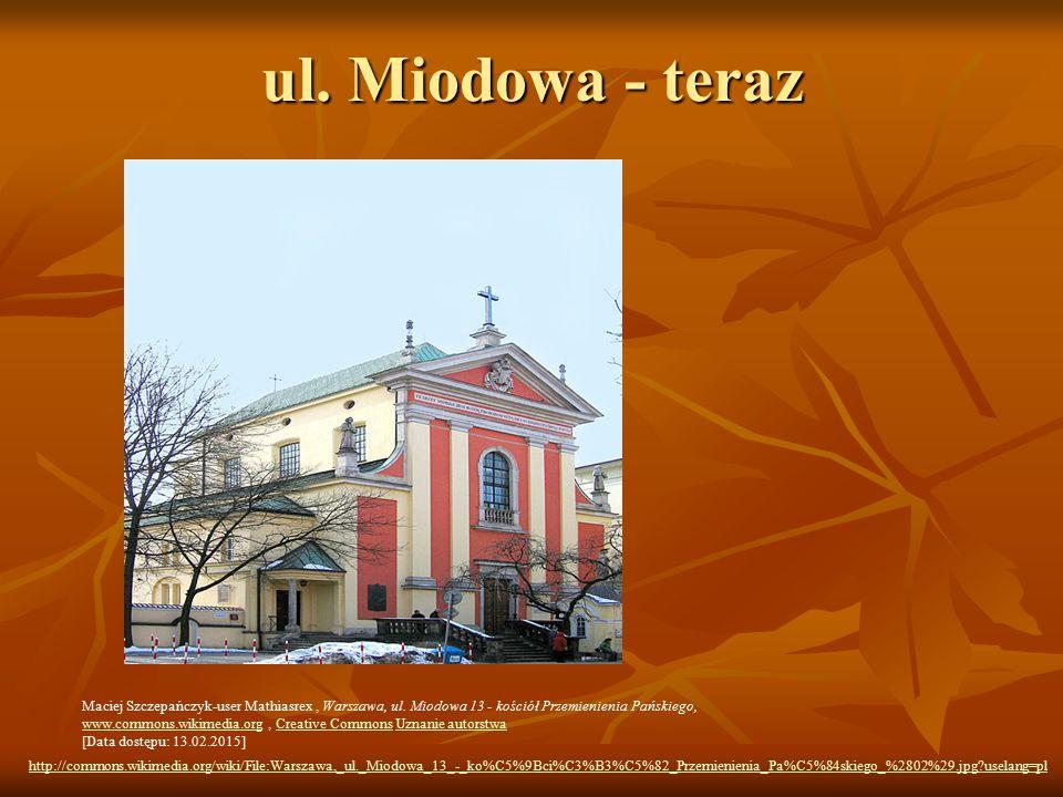 ul. Miodowa - teraz Maciej Szczepańczyk-user Mathiasrex , Warszawa, ul. Miodowa 13 - kościół Przemienienia Pańskiego,