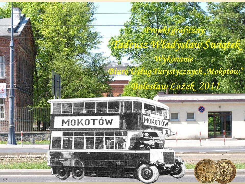 """Projekt graficzny: Tadeusz Władysław Świątek Wykonanie : Biuro Usług Turystycznych """"Mokotów Bolesław Lożek 2011"""
