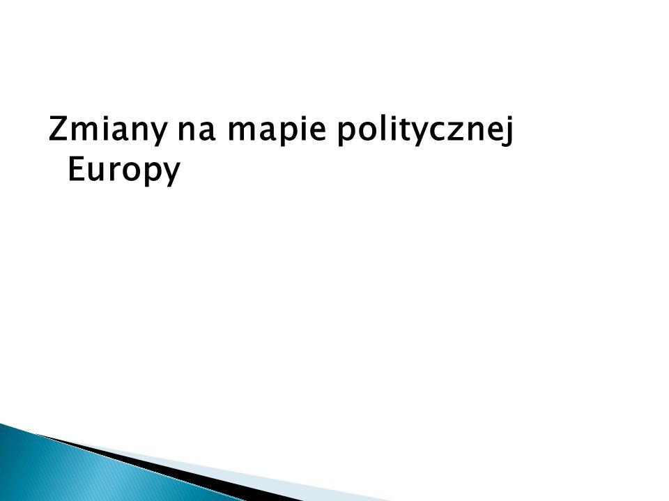 Zmiany na mapie politycznej Europy