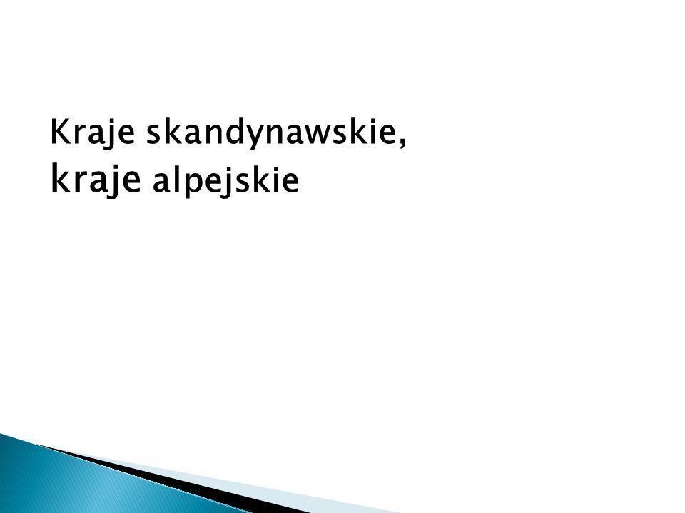 Kraje skandynawskie, kraje alpejskie