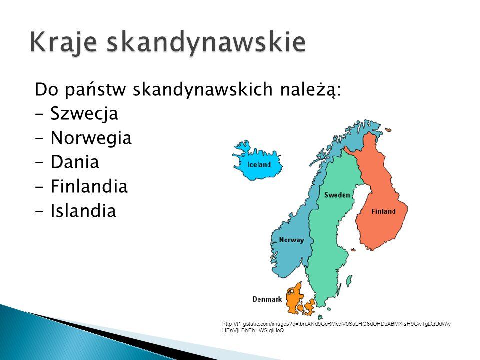 Kraje skandynawskie Do państw skandynawskich należą: - Szwecja