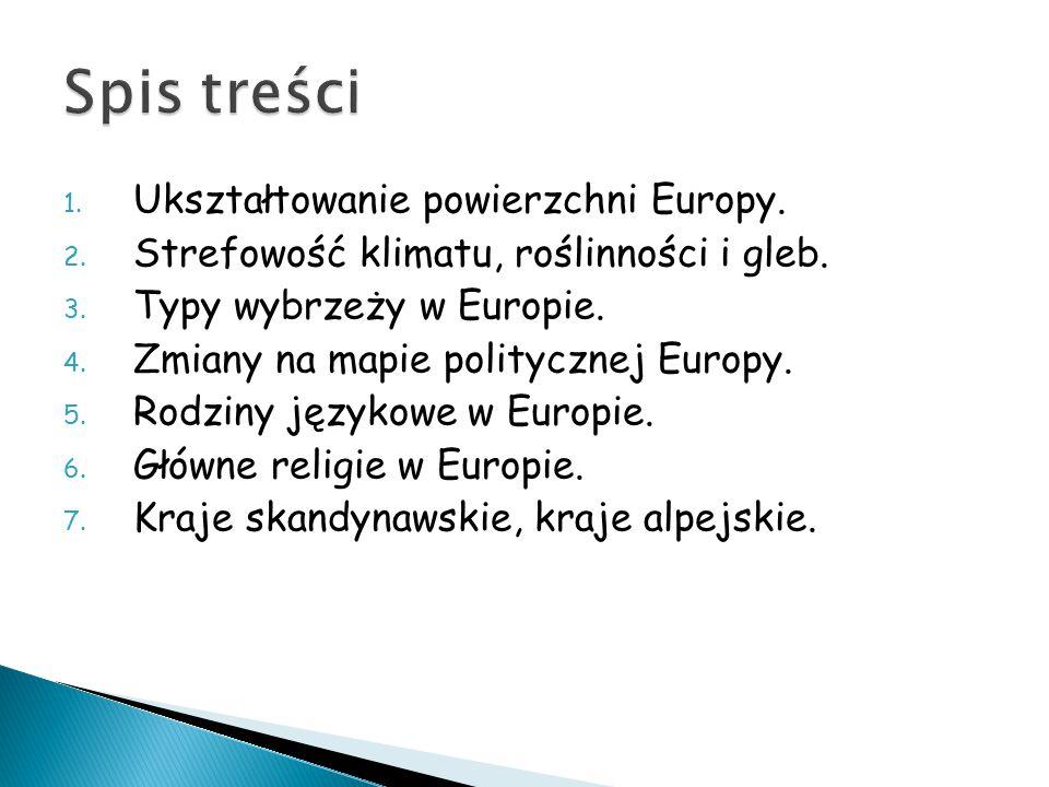 Spis treści Ukształtowanie powierzchni Europy.