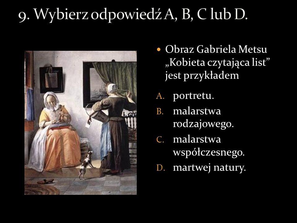 9. Wybierz odpowiedź A, B, C lub D.