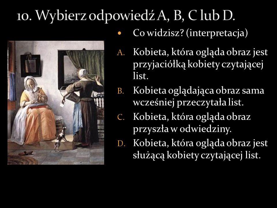 10. Wybierz odpowiedź A, B, C lub D.