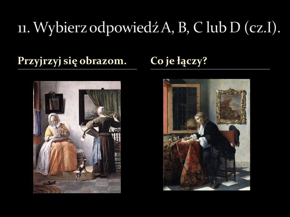 11. Wybierz odpowiedź A, B, C lub D (cz.I).