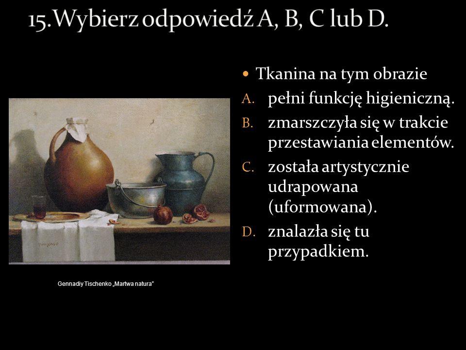 15.Wybierz odpowiedź A, B, C lub D.