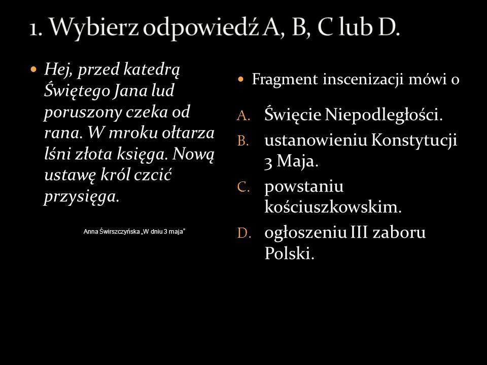 1. Wybierz odpowiedź A, B, C lub D.