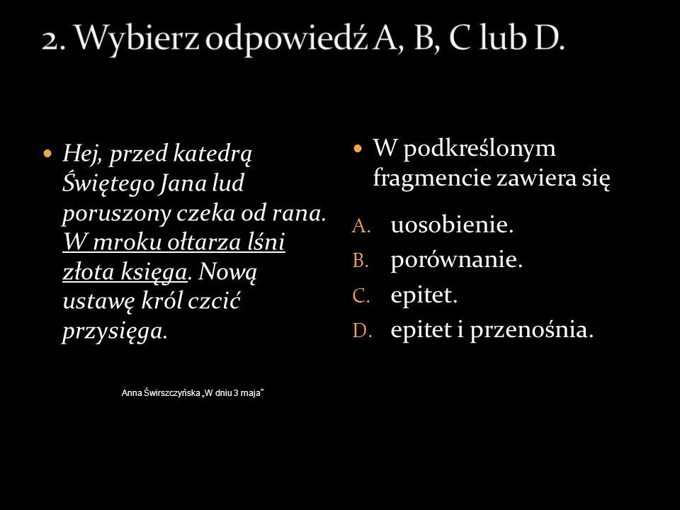 2. Wybierz odpowiedź A, B, C lub D.