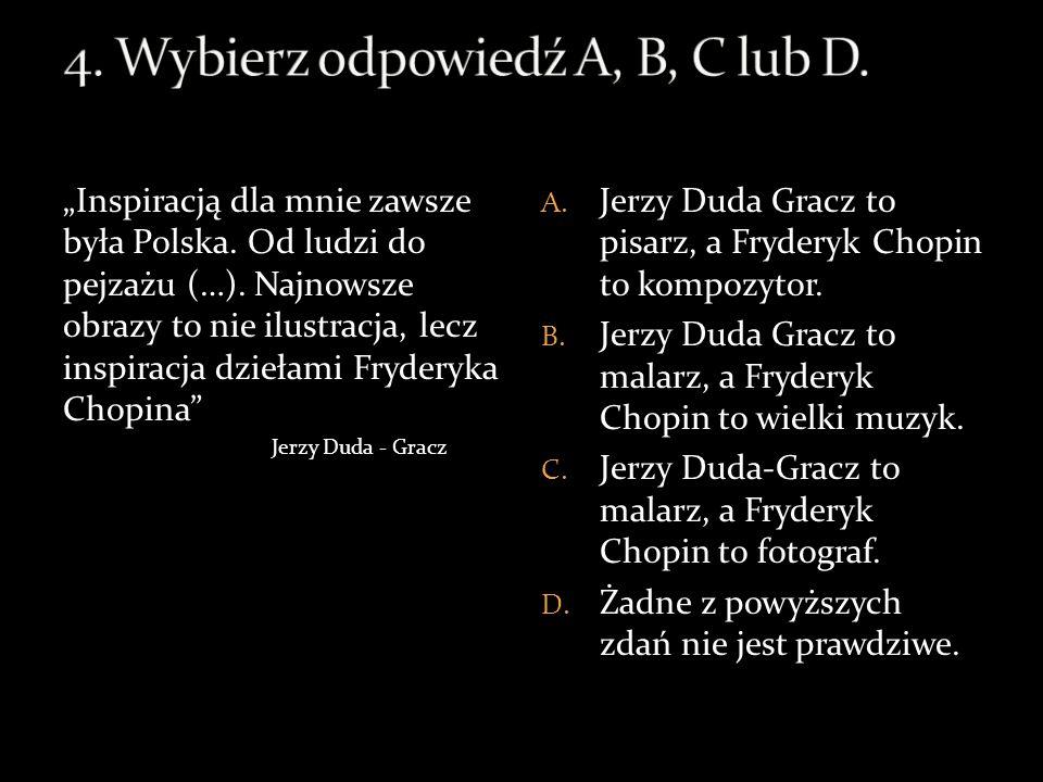 4. Wybierz odpowiedź A, B, C lub D.