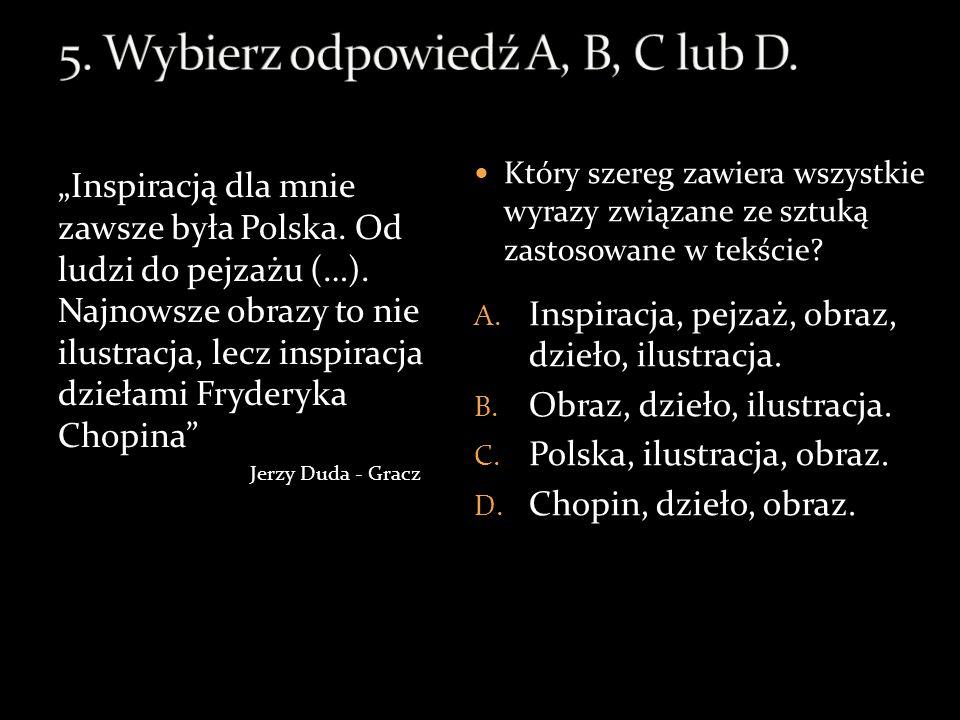 5. Wybierz odpowiedź A, B, C lub D.