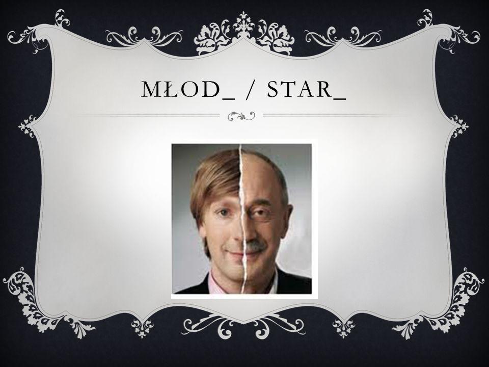 Młod_ / star_