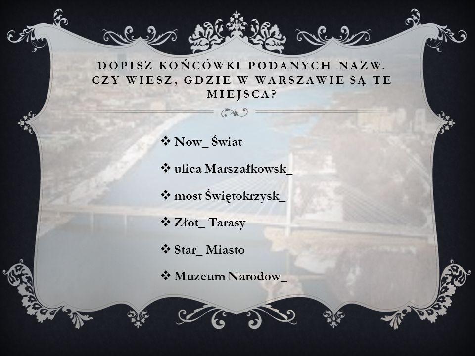 Now_ Świat ulica Marszałkowsk_ most Świętokrzysk_ Złot_ Tarasy
