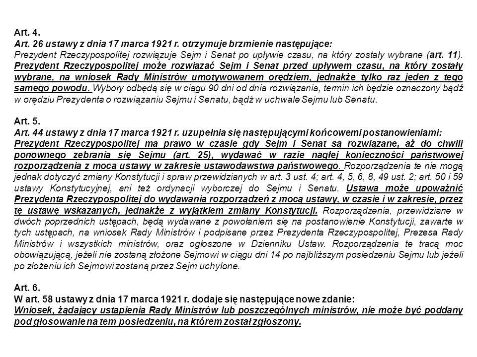Art. 4. Art. 26 ustawy z dnia 17 marca 1921 r. otrzymuje brzmienie następujące: