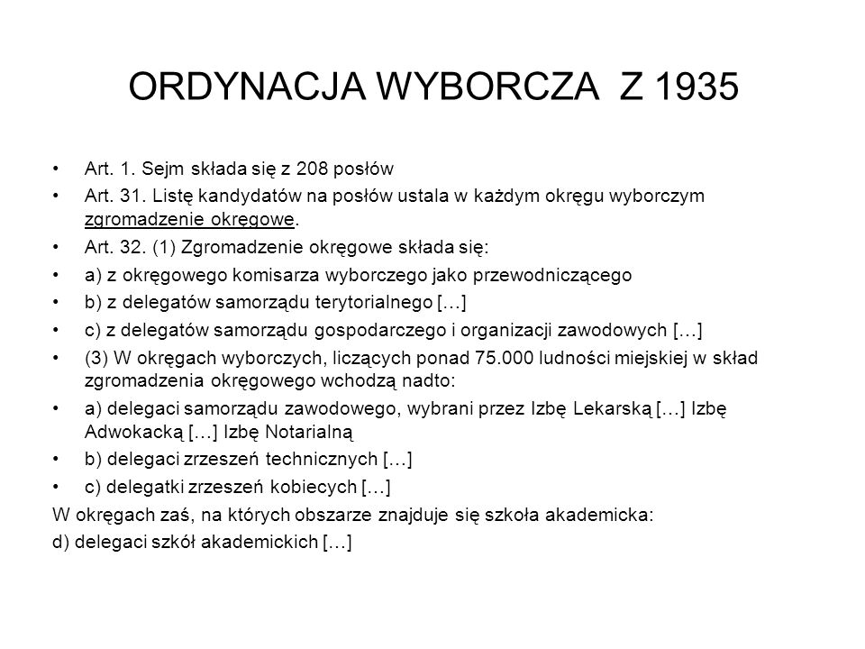 ORDYNACJA WYBORCZA Z 1935 Art. 1. Sejm składa się z 208 posłów