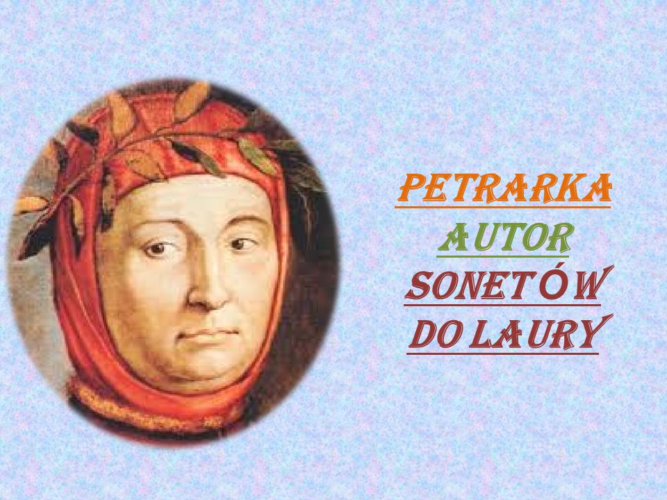 Petrarka AUTOR Sonet ÓW do laury