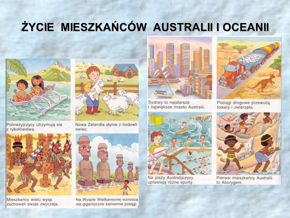 ŻYCIE MIESZKAŃCÓW AUSTRALII I OCEANII