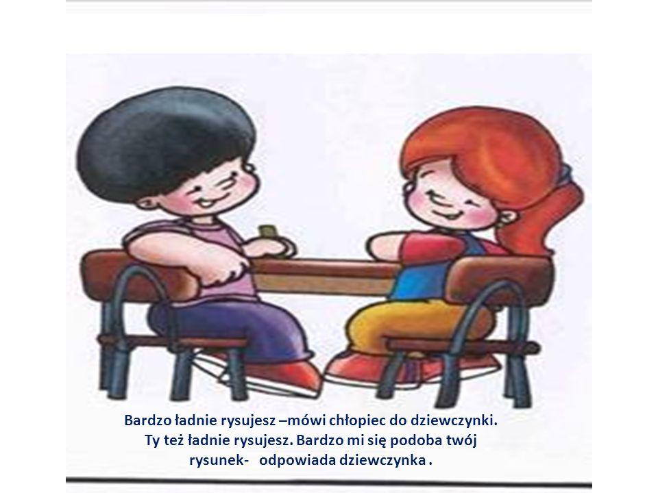 Bardzo ładnie rysujesz –mówi chłopiec do dziewczynki