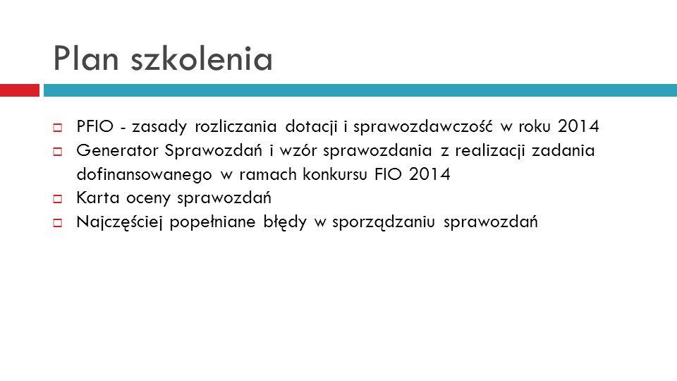 Plan szkolenia PFIO - zasady rozliczania dotacji i sprawozdawczość w roku 2014.