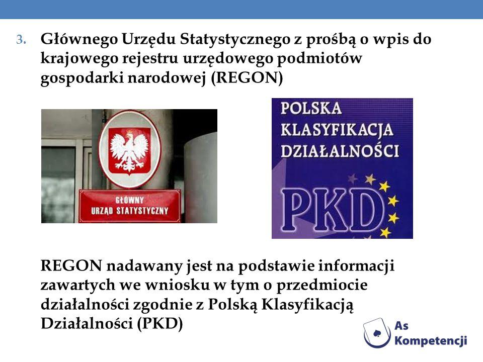 Głównego Urzędu Statystycznego z prośbą o wpis do krajowego rejestru urzędowego podmiotów gospodarki narodowej (REGON)