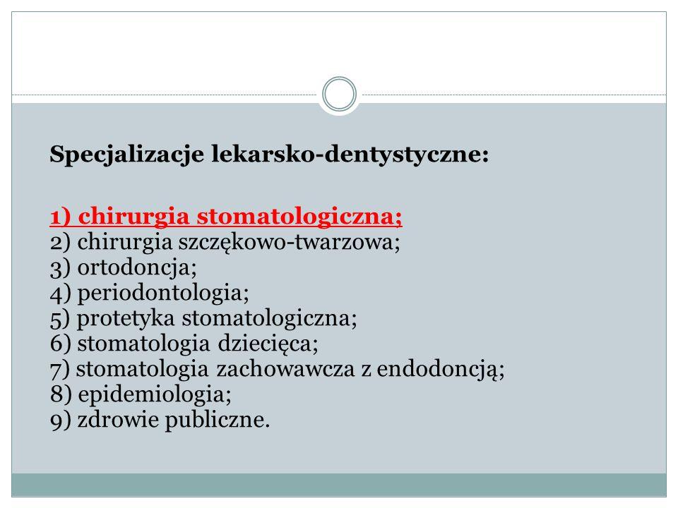 Specjalizacje lekarsko-dentystyczne: