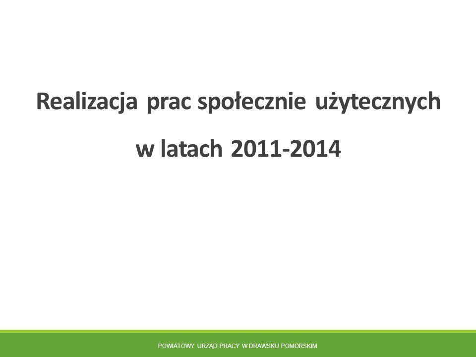Realizacja prac społecznie użytecznych w latach 2011-2014