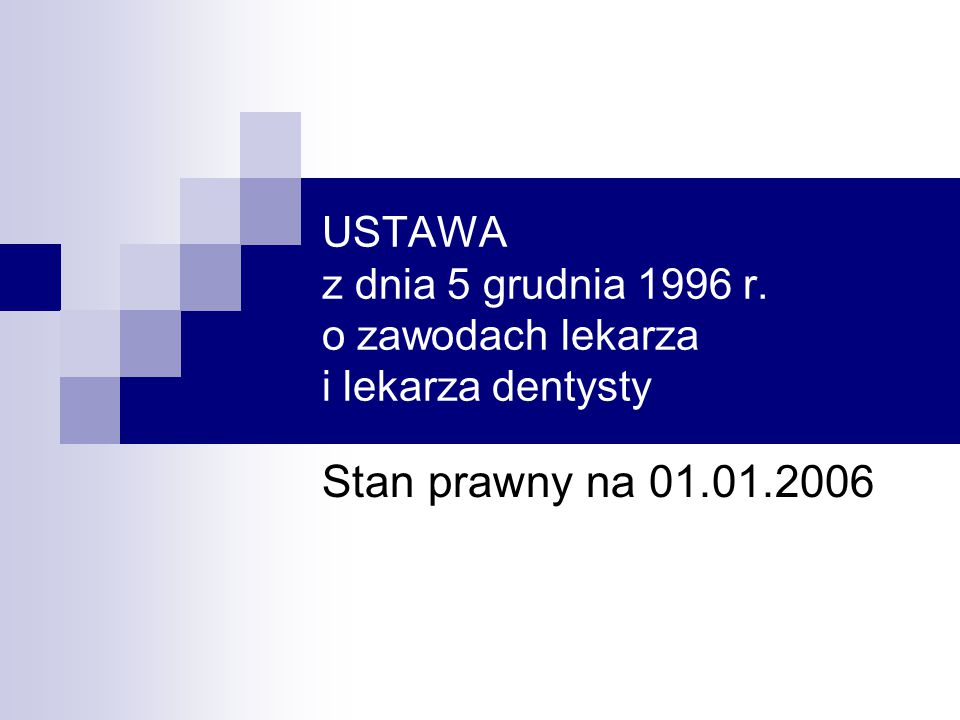 USTAWA z dnia 5 grudnia 1996 r. o zawodach lekarza i lekarza dentysty