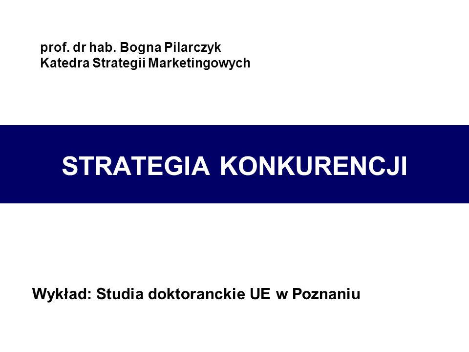 prof. dr hab. Bogna Pilarczyk Katedra Strategii Marketingowych