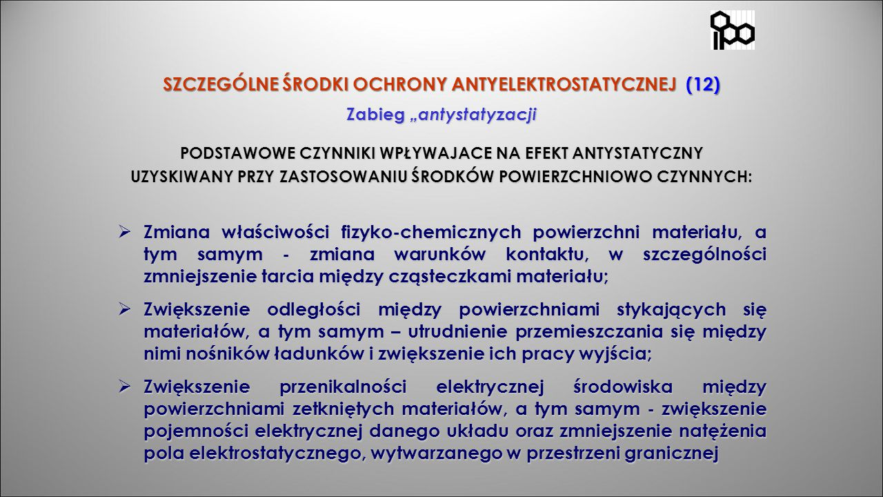 """SZCZEGÓLNE ŚRODKI OCHRONY ANTYELEKTROSTATYCZNEJ (12) Zabieg """"antystatyzacji"""