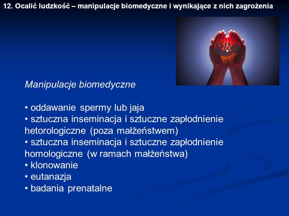 Manipulacje biomedyczne • oddawanie spermy lub jaja